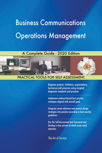 Business Communications Operations Management A Complete Guide - 2020 Edition