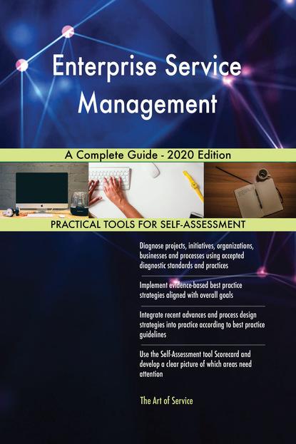 Enterprise Service Management A Complete Guide - 2020 Edition