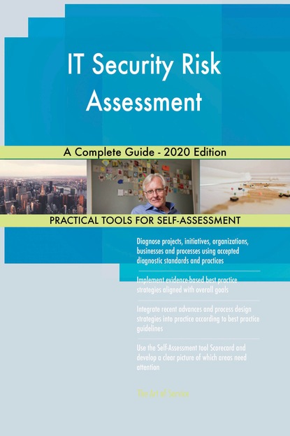IT Security Risk Assessment A Complete Guide - 2020 Edition