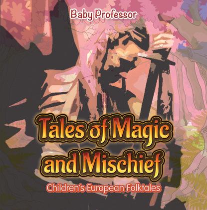 Tales of Magic and Mischief   Children's European Folktales