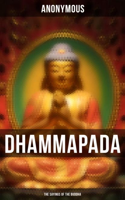 Dhammapada: The Sayings of the Buddha