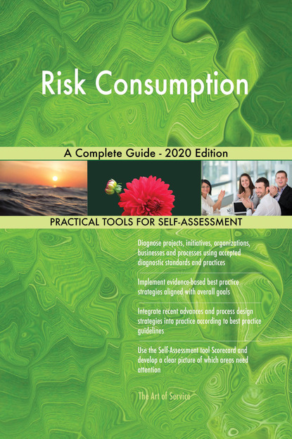 Risk Consumption A Complete Guide - 2020 Edition