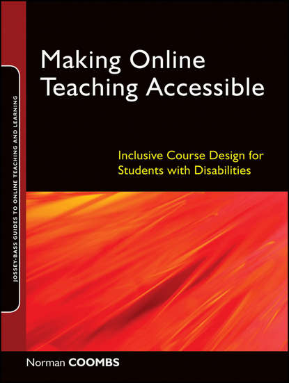 Making Online Teaching Accessible. Inclusive Course Design for Students with Disabilities