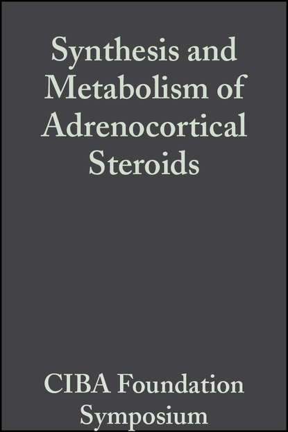Synthesis and Metabolism of Adrenocortical Steroids, Volume 7