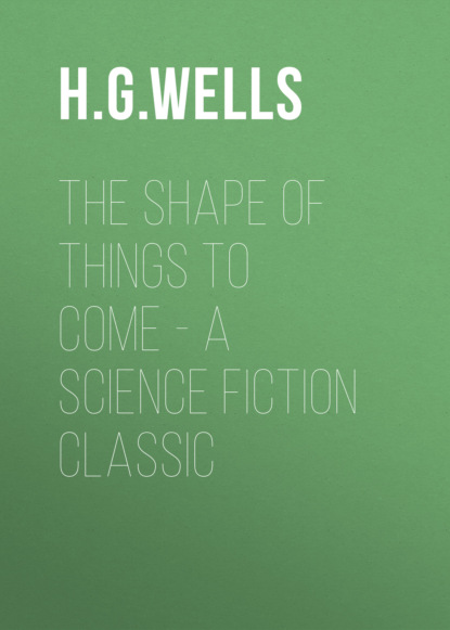 The Shape of Things To Come - A Science Fiction Classic
