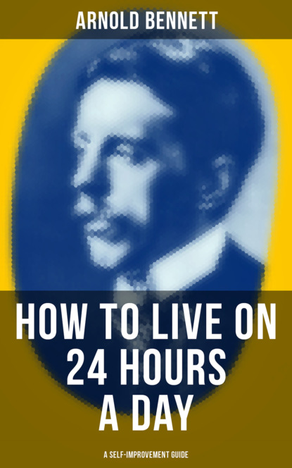 HOW TO LIVE ON 24 HOURS A DAY (A Self-Improvement Guide)
