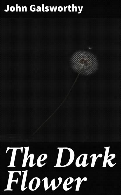 The Dark Flower