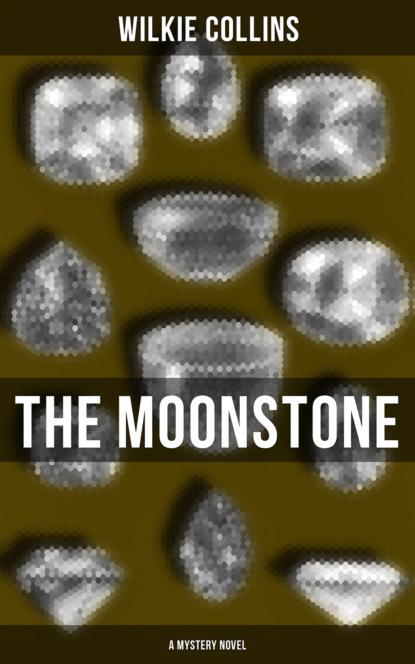 The Moonstone (A Mystery Novel)