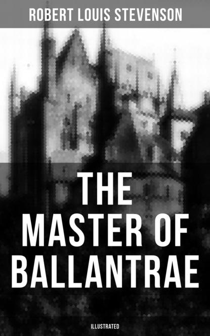 THE MASTER OF BALLANTRAE (Illustrated)