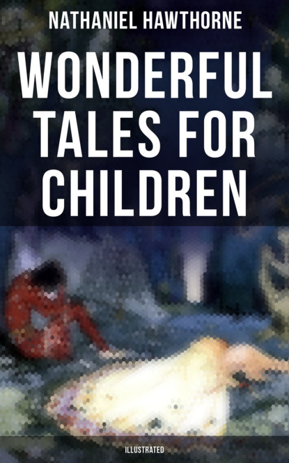 Wonderful Tales for Children (Illustrated)