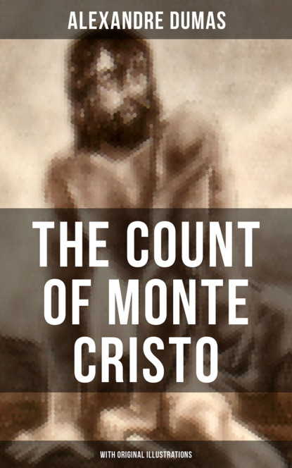 The Count of Monte Cristo (With Original Illustrations)