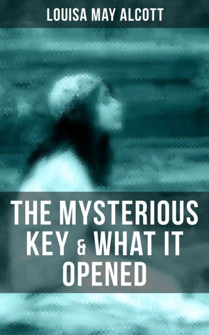 THE MYSTERIOUS KEY & WHAT IT OPENED