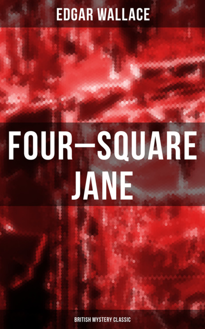Four-Square Jane (British Mystery Classic)