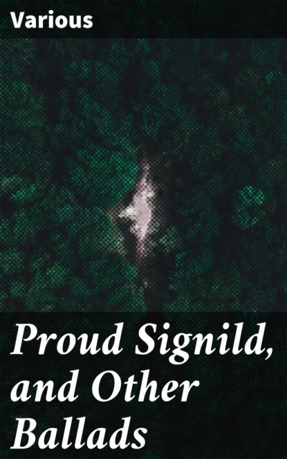 Proud Signild, and Other Ballads
