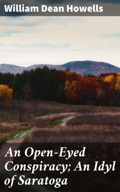 An Open-Eyed Conspiracy; An Idyl of Saratoga