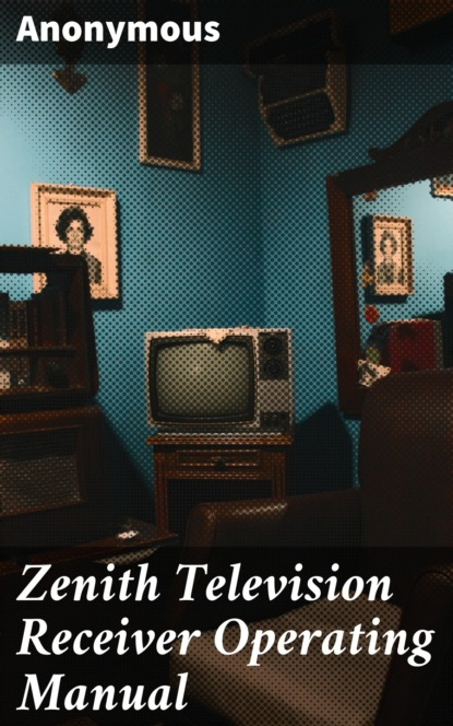 Zenith Television Receiver Operating Manual