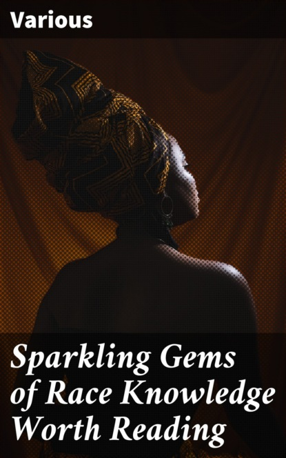 Sparkling Gems of Race Knowledge Worth Reading
