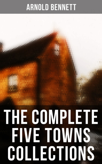 The Complete Five Towns Collections