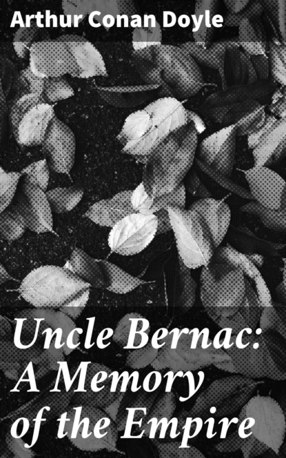 Uncle Bernac: A Memory of the Empire