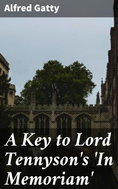 A Key to Lord Tennyson's 'In Memoriam'