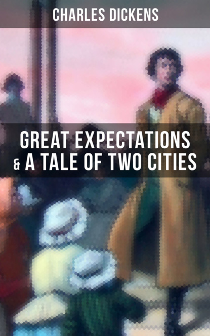 Charles Dickens: Great Expectations & A Tale of Two Cities
