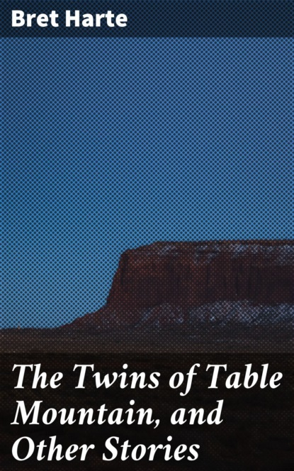 The Twins of Table Mountain, and Other Stories