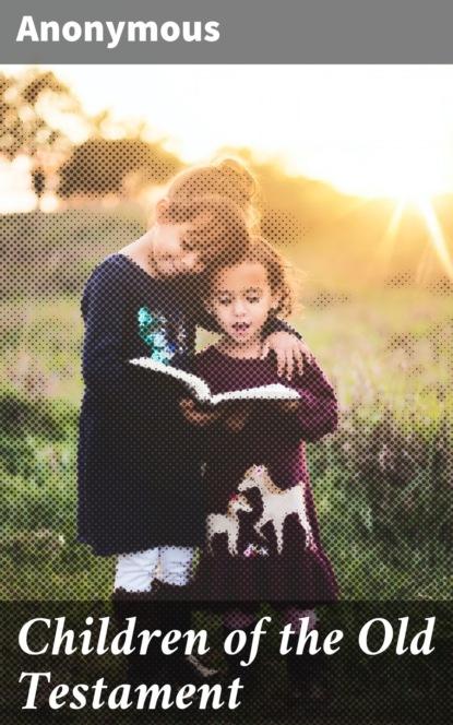 Children of the Old Testament