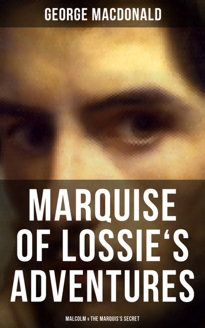MARQUISE OF LOSSIE'S ADVENTURES: Malcolm & The Marquis's Secret