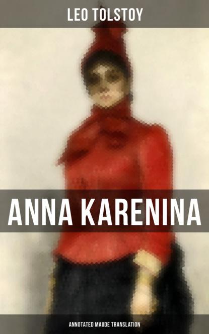Anna Karenina (Annotated Maude Translation)