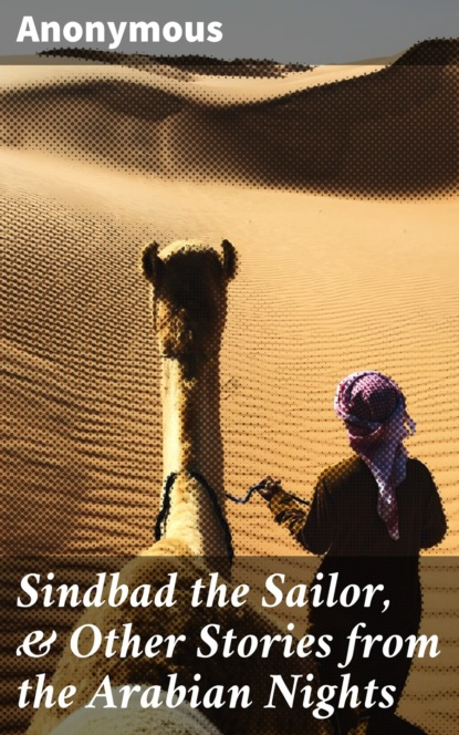 Sindbad the Sailor, & Other Stories from the Arabian Nights