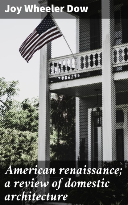 American renaissance; a review of domestic architecture