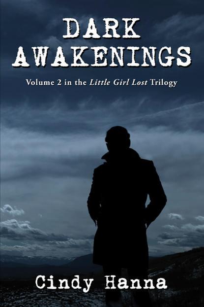 Dark Awakenings: Volume 2 of the Little Girl Lost Trilogy