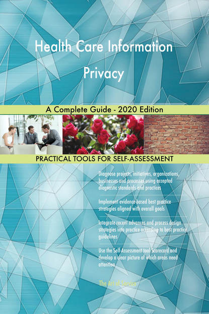 Health Care Information Privacy A Complete Guide - 2020 Edition