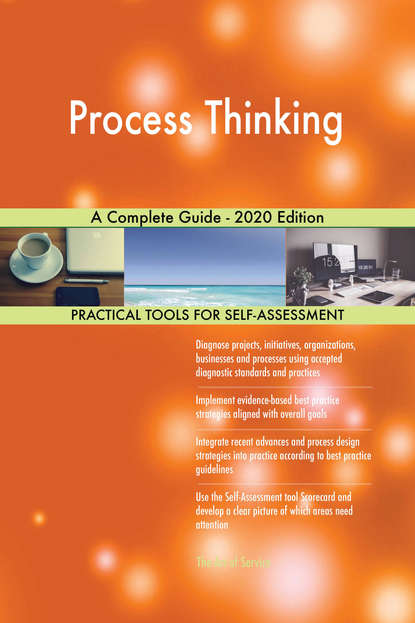 Process Thinking A Complete Guide - 2020 Edition