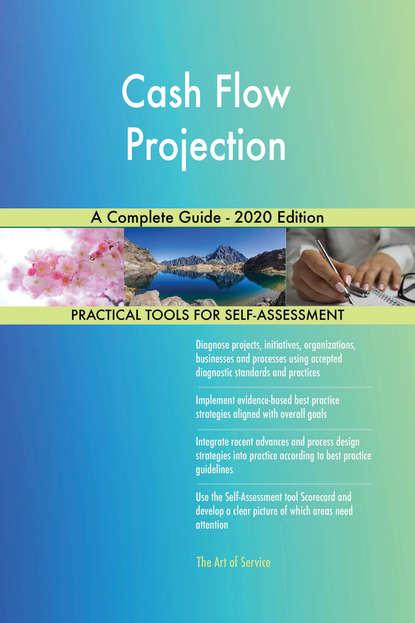 Cash Flow Projection A Complete Guide - 2020 Edition