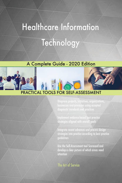 Healthcare Information Technology A Complete Guide - 2020 Edition