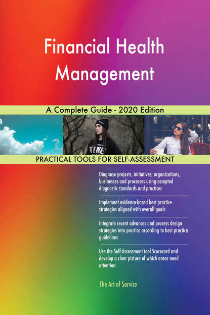 Financial Health Management A Complete Guide - 2020 Edition