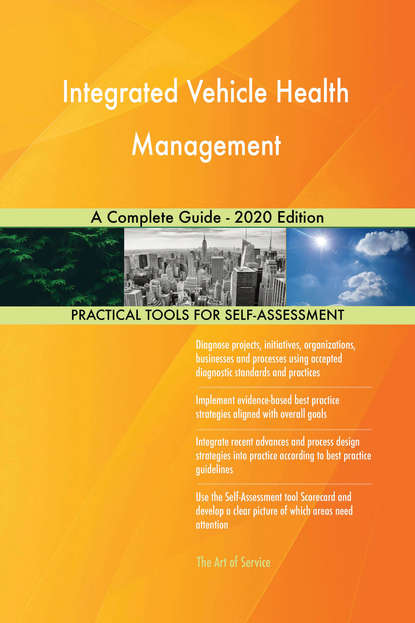 Integrated Vehicle Health Management A Complete Guide - 2020 Edition
