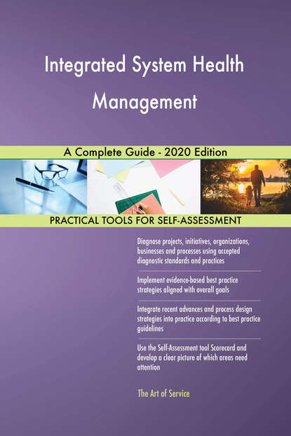 Integrated System Health Management A Complete Guide - 2020 Edition