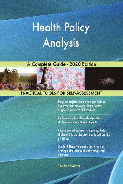 Health Policy Analysis A Complete Guide - 2020 Edition