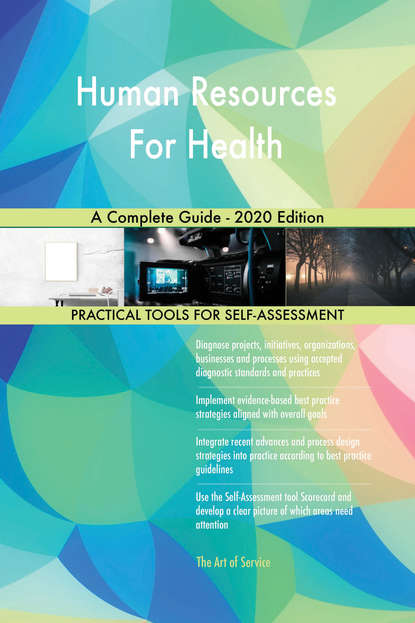 Human Resources For Health A Complete Guide - 2020 Edition