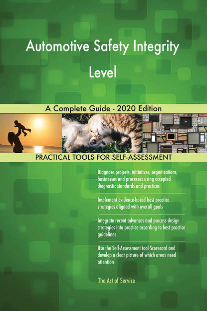 Automotive Safety Integrity Level A Complete Guide - 2020 Edition
