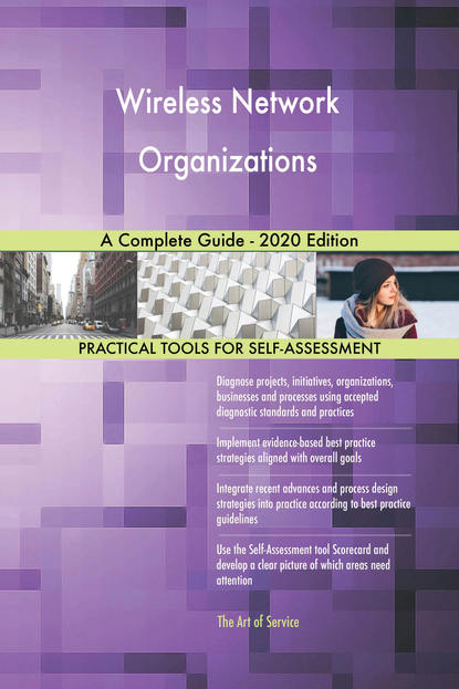 Wireless Network Organizations A Complete Guide - 2020 Edition