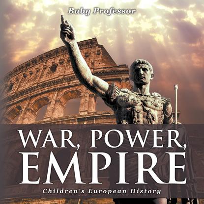 War, Power, Empire   Children's European History