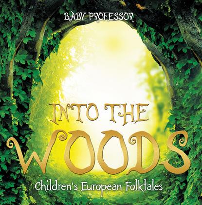 Into the Woods   Children's European Folktales
