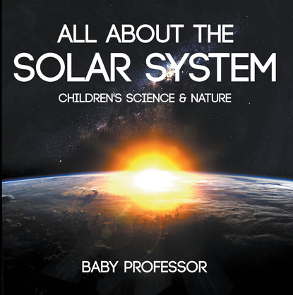 All about the Solar System - Children's Science & Nature