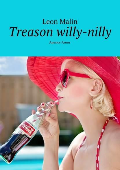 Treason willy-nilly. AgencyAmur
