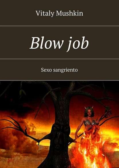 Blowjob. Sexo sangriento