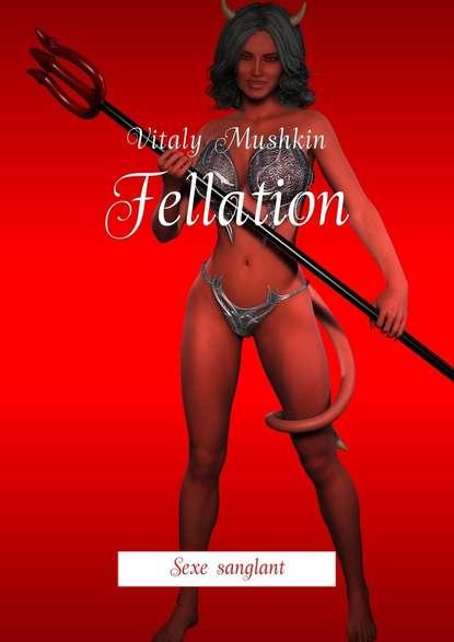 Fellation. Sexe sanglant