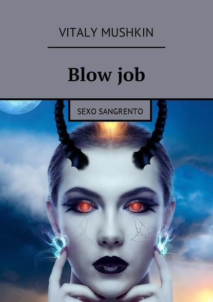 Blowjob. Sexo sangrento